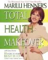 Marilu Henner's Total Health Makeover - Marilu Henner, Laura Morton