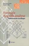 Formale Begriffsanalyse: Mathematische Grundlagen - Bernhard Ganter, Rudolf Wille