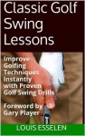 Classic Golf Swing Lessons - Louis Esselen, Gary Player