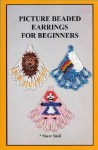 Picture Beaded Earrings for Beginners - Denise Knight