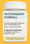 Antioxidant Overkill: Crucial Prooxidant Infection and Cancer Protection - Randolph M. Howes