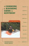 A Canoeing and Kayaking Guide to Kentucky - Bob Sehlinger, Johnny Molloy