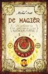 De magiër (De geheimen van de onsterfelijke Nicolas Flamel, #2) - Michael Scott, Henny van Gulik