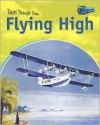 Flying High: Air Travel Past and Present - Jane Shuter