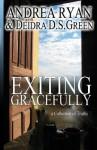 Exiting Gracefully - Deidra D.S. Green, Andrea Ryan