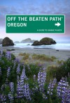 Oregon Off the Beaten Path®, 10th: A Guide to Unique Places - Myrna Oakley