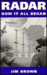 Radar: How It All Began - Jim Brown