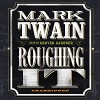 Roughing It - Mark Twain, Grover Gardner
