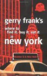 Gerry Frank's Where To Find It, Buy It, Eat It In New York (Where To Find It, Buy It, Eat It In New York, 11th Ed) - Gerry Frank