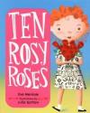 Ten Rosy Roses - Eve Merriam, Julia Gorton