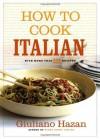 How to Cook Italian - Giuliano Hazan