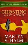 Ghosting: A Katla novel - Martyn V. Halm