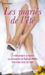 Les mariés de l'été (Volume multi thématique) - Miranda Lee, Anne McAllister, Hannah Bernard