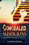 Concealed Suspicions: A Jade O'Reilly Mystery - Tamara Ward