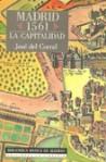 Madrid 1561 (La capitalidad) - José del Corral