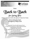 Back to Bach for String Trio - Score: With Optional 2nd Violin for Viola - Philip Clark, Johann Sebastian Bach