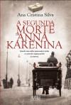 A Segunda Morte de Anna Karénina - Ana Cristina Silva