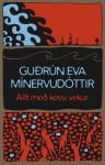 Allt með kossi vekur - Guðrún Eva Mínervudóttir, Sunna Sigurðardóttir