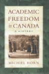 Academic Freedom in Canada A H - Michiel Horn