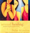 Sexual Healing - Peter A. Levine