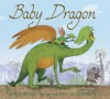 Baby Dragon - Amy Ehrlich, Will Hillenbrand