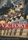 HMS Victory - First Rate (Seaforth Historic Ships) - Jonathan Eastland, Iain Ballantyne, Johnathan Eastland