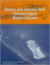 Closure and Johnston Atoll Chemical Agent Disposal System - Jack Cavanaugh, National Research Council