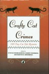 Crafty Cat Crimes: 100 Tiny Cat Tale Mysteries - Stefan R. Dziemianowicz, Robert E. Weinberg, Darrell Schweitzer, Martha Bayless, Diane Arrelle, Steve Lockley, Marilyn Mattie Brahen, Larry Segriff, Gene DeWeese, Barbara Paul, Del Stone Jr., Jill Giencke, John Beyer, Kathryn Ptacek, Tracy Knight, Lloyd Biggle Jr., Conni