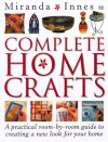 Complete Home Crafts - Miranda Innes