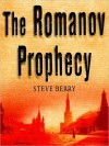 The Romanov Prophecy - Steve Berry, Paul Michael