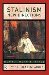 Stalinism: New Directions - Sheila Fitzpatrick