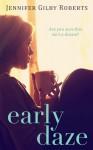 Early Daze - Jennifer Gilby Roberts