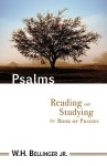 Psalms: Reading and Studying the Book of Praises - W.H. Bellinger Jr.