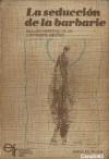 La seducción de la barbarie: Análisis herético de un continente mestizo - Rodolfo Kusch