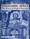 Touching Space: The Story of Project Manhigh - Gregory P. Kennedy