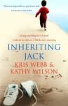 Inheriting Jack - Kris Webb, Kathy Wilson