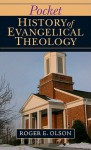 Pocket History of Evangelical Theology - Roger E. Olson