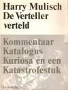 De Verteller verteld - Kommentaar Katalogus Kuriosa en een Katastrofestuk - Harry Mulisch
