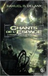 Chants de l'Espace - Samuel R. Delany, Eric Chédaille, William Olivier Desmond, Michel Deutsch