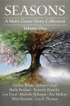 Seasons: A Multi-Genre Story Collection (Volume I) - Debbie White, Jeffrey Collyer, Marla Bradeen, Bokerah Brumley, Lea Doué, Michelle Bolanger, Ava Mallory, Myra Kendrix, Lisa B. Thomas