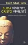 Buda viviente, Cristo viviente - Thích Nhất Hạnh, David Steindl-Rast, Miguel Portillo