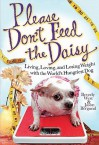 Please Don't Feed the Daisy: Living, Loving, and Losing Weight with the World's Hungriest Dog - Beverly West, Jason Bergund