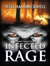 Infected Rage (The Rage Trilogy Book 3) - William Blackwell