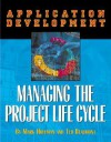 Application Development: Managing the Project Life Cycle - Mark Hoffman, Ted Beaumont