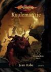 Kuoleman tie (Dragonlance: Kivistänäkijät, #2) - Jean Rabe