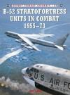 B-52 Stratofortress Units in Combat 1955-73 - Jon Lake, Mark Styling