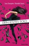 Dein letztes Solo: Thriller - Sona Charaipotra, Dhonielle Clayton, Stefanie Zeller