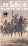 The Colt and the Sabre - J.T. Edson