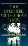 If You Lived Here, You'd Be Home By Now by Loh, Sandra Tsing (1998) Paperback - Sandra Tsing Loh