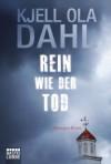 Rein wie der Tod - Kjell Ola Dahl, Kerstin Hartmann-Butt